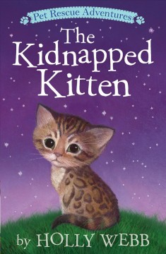 The kidnapped kitten / by Holly Webb ; illustrated by Sophy Williams.