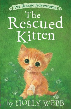The rescued kitten / Holly Webb ; illustrated by Sophy Williams.