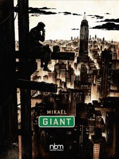 Giant / Mikaël ; translation by Matt Maden ; lettering by Calix Ltd.