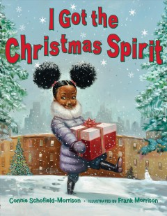 I got the Christmas spirit / Connie Schofield-Morrison ; illustrated by Frank Morrison.