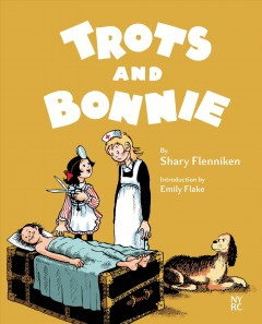 Trots and Bonnie / by Shary Flenniken ; introduction by Emily Flake ; edited by Norman Hathaway.