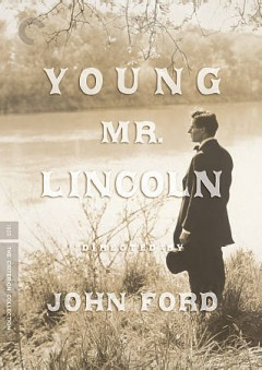 Young Mr. Lincoln / Twentieth Century Fox ; a Cosmopolitan production ; directed by John Ford ; original screen play by Lamar Trotti ; produced by Darryl F. Zanuck.