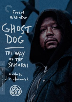 Ghost dog : the way of the samurai / directed by Jim Jarmusch.