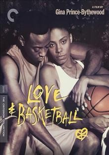 Love & basketball / written and directed by Gina Prince-Bythewood ; produced by Spike Lee, Sam Kitt ; New Line Cinema presents 40 Acres and a Mule Filmworks production.