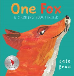 One fox : a counting book thriller / Kate Read.