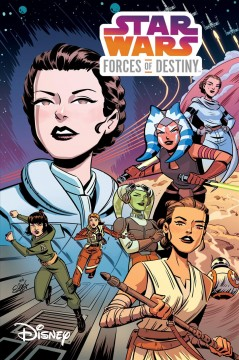 Star Wars. Forces of destiny / writers, Elsa Charretier [and five others] ; artists, Elsa Charretier [and four others] ; colorists, Sarah Stern [and four others] ; letterer, Tom B. Long.