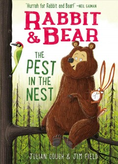 The pest in the nest / story by Julian Gough ; illustrations by Jim Field.