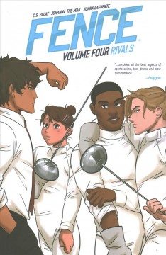 Fence, Volume four, Rivals / written by C.S. Pacat ; illustrated by Johanna the Mad ; colors by Joana LaFuente ; letters by Jim Campbell with Taylor Esposito.
