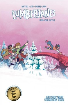 Lumberjanes. [16], Mind over mettle / Shannon Watters, Kat Leyh ; illustrated by AnneMarie Rogers.