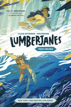 Lumberjanes. True colors / written by Lilah Sturges ; illustrated by Polterink ; lettered by Jim Campbell ; cover by Alexa Sharpe.