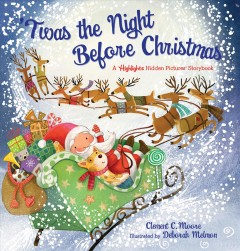 Twas the night before Christmas / Clement C. Moore ; illustrated by Deborah Melmon.