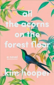 All the acorns on the forest floor / Kim Hooper.