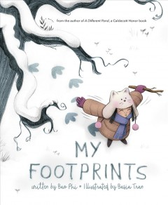 My footprints / written by Bao Phi ; illustrated by Basia Tran.