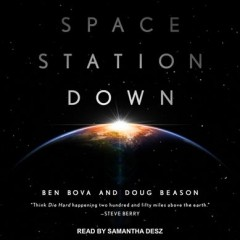 Space station down / Ben Bova and Doug Beason.