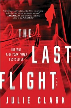 The last flight : a novel / Julie Clark.