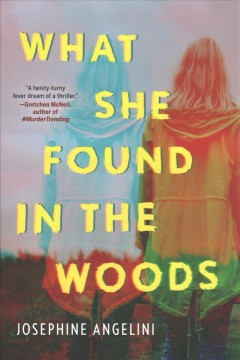 What she found in the woods / Josephine Angelini.