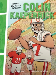 Colin Kaepernick / by Blake Hoena ; illustrated by Sam LeDoyen.