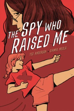 The spy who raised me / Ted Anderson.