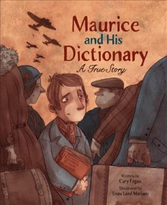 Maurice and his dictionary : a true story / written by Cary Fagan ; illustrated by Enzo Lord Mariano.