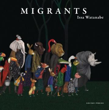 Migrants / Issa Watanabe.