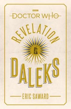 Doctor Who. Revelation of the Daleks / by Eric Saward.