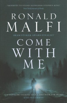 Come with me / Ronald Malfi.