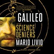 Galileo and the science deniers / Mario Livio.