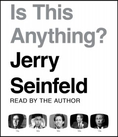 Is this anything? / Jerry Seinfeld.