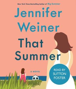 That summer a novel / Jennifer Weiner.