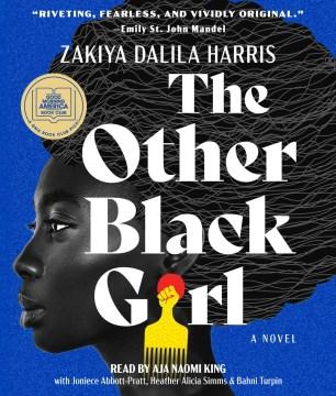 The other black girl : a novel / Zakiya Dalila Harris.