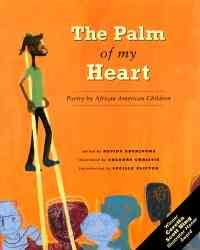 The Palm of My Heart: Poetry by African American Children (Revised)