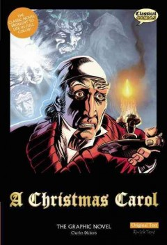 A Christmas carol : the graphic novel / Charles Dickens ; script adaptation, Sean Michael Wilson ; American English adaptation, Keith Howell ; [illustrated by Mike Collins ... [et al.]].