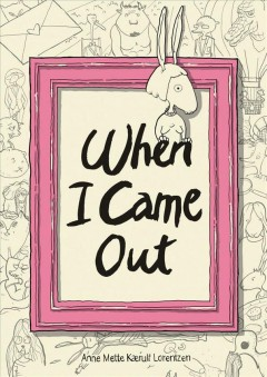 When I came out / Anne Mette Kaerulf Lorentzen ; translated by Charlotte Barslund.