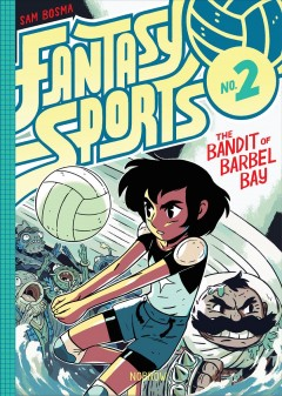 Fantasy sports. No. 2, the bandit of Barbel Bay / Sam Bosma.