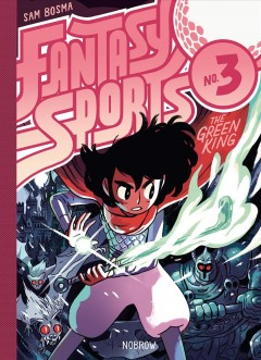 Fantasy sports. No. 3, The green king / Sam Bosma.