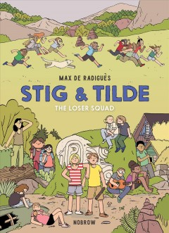 Stig & Tilde. 3, The loser squad / text and illustrations by Max de Radiguès ; translation by Marie Bédrune.