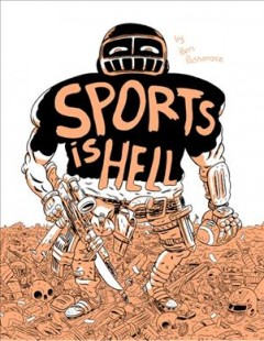 Sports is hell / by Ben Passmore.