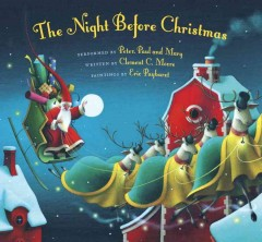 The night before Christmas / written by Clement C. Moore ; painting by Eric Puybaret ; performed by Peter, Paul, and Mary.