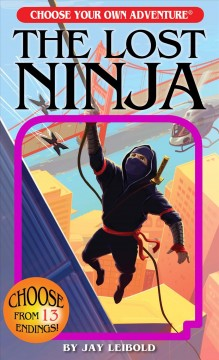 The lost ninja / by Jay Leibold ; illustrated by Suzanne Nugent ; cover illustrated by Gabhor Utomo.