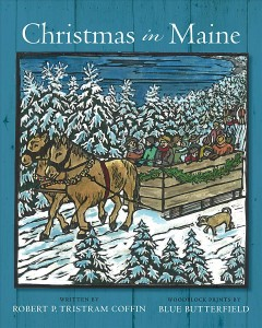 Christmas in Maine / written by Robert P. Tristram Coffin ; woodblock prints by Blue Butterfield.