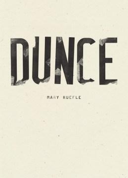 Dunce / Mary Ruefle.