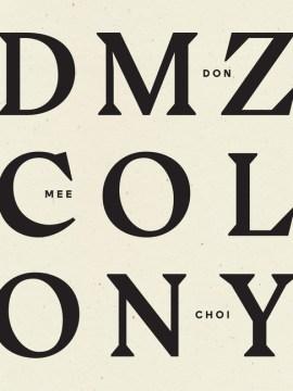 DMZ colony / Don Mee Choi.