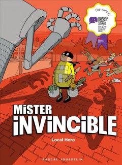 Mister invincible : local hero / Pascal Jousselin ; edited by Mike Kennedy.