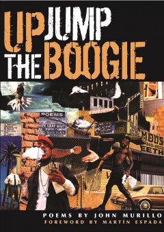 Up jump the boogie / poems by John Murillo, foreward by Martin Espada.