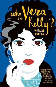 Who is Vera Kelly? / Rosalie Knecht.