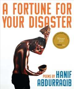 A fortune for your disaster : poems / by Hanif Abdurraqib.