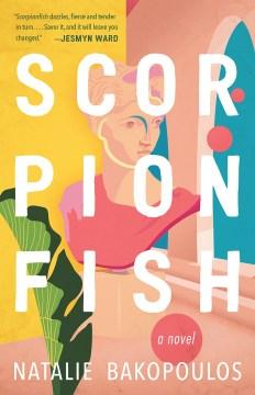 Scorpionfish / Natalie Bakopoulos.