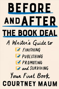Before and after the book deal : a writer