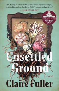 Unsettled ground / Claire Fuller.