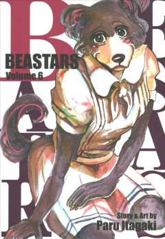 Beastars. Volume 6 / story & art by Paru Itagaki ; translation/Tomoko Kimura ; English adaptation/Annette Roman ; touch-up art & lettering/Susan Daigle-Leach.
